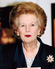 Margaret Thatcher- former Prime Minister of  Great Britain